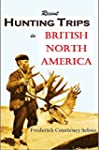 Recent hunting trips in  British Nort...