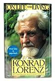 On Life and Living: Konrad Lorenz in Conversation With Kurt Mundl (031205937X) by Lorenz, Konrad