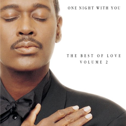 Luther Vandross - One Night With You: The Best Of Love, Volume 2 - Zortam Music