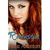 Redemption (Bennett Sisters Book 5) ~ Kate Allenton