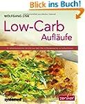 Low-Carb-Aufl�ufe - 40 kohlenhydratar...