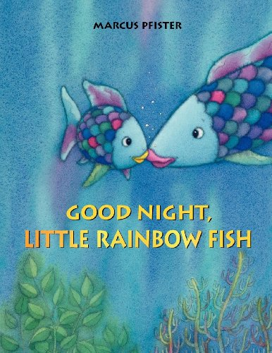 Good Night, Little Rainbow Fish! (Rainbow Fish (North-South Books)) PDF
