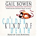 A Colder Kind of Death: A Joanne Kilbourn Mystery Audiobook by Gail Bowen Narrated by Lisa Bunting