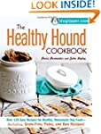 The Healthy Hound Cookbook: Over 125...