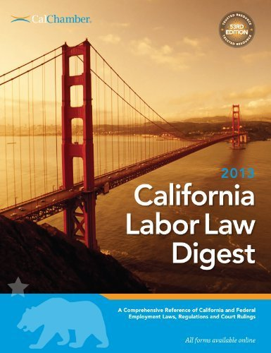 2013 Labor Law Digest 53rd edition by CA Chamber of Commerce (2013) Perfect Paperback (Ca Labor Law Digest compare prices)