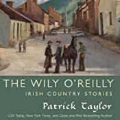 The Wily O'Reilly: Irish Country Stories | [Patrick Taylor]