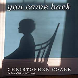You Came Back: A Novel | [Christopher Coake]