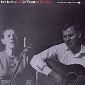 Jean Ritchie And Doc Watson Jean And Doc At Folk City
