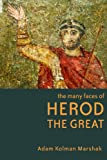 img - for The Many Faces of Herod the Great book / textbook / text book