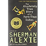 The Absolutely True Diary of a Part-Time Indianby Sherman Alexie
