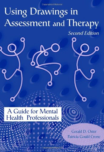 Using Drawings in Assessment and Therapy: A Guide for...