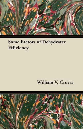Some Factors of Dehydrater Efficiency by William V. Cruess