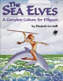 The Sea Elves: A Complete Culture for Elfquest (0933635249) by Elizabeth Ceritelli