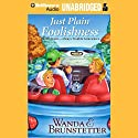 Just Plain Foolishness: Always Trouble Somewhere Series, Book 6 Audiobook by Wanda E. Brunstetter Narrated by Ellen Grafton