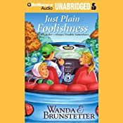 Just Plain Foolishness: Always Trouble Somewhere Series, Book 6 | Wanda E. Brunstetter