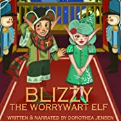 Blizzy, the Worrywart Elf: Santa's Izzy Elves #2 | Dorothea Jensen