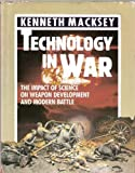 Technology in War: The Impact of Science on Weapon Development and Modern Battle (An Arco Military Book) (0671619543) by Macksey, Kenneth