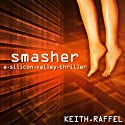 Smasher: A Silicon Valley Thriller (       UNABRIDGED) by Keith Raffel Narrated by Paul Boehmer