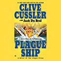 Plague Ship: A Novel of the Oregon Files Audiobook by Jack Du Brul, Clive Cussler Narrated by Scott Brick