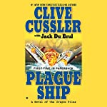 Plague Ship: A Novel of the Oregon Files | Jack Du Brul,Clive Cussler