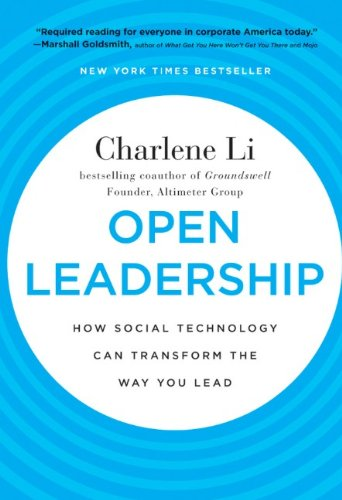 Open Leadership: How Social Technology Can Transform the...