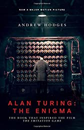 Alan Turing the Enigma: The Book That Inspired the Film,
