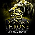 The Dragon's Throne Audiobook by Serena Rose Narrated by Kaylee West