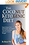 The Coconut Ketogenic Diet: Superchar...