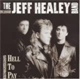 Jeff Healey Band Hell To Pay