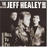 Hell to Pay ~ Jeff Healey