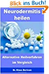 Neurodermitis heilen: Alternative Hei...