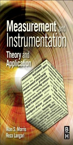 Measurement and Instrumentation: Theory and Application, by Alan S Morris, Reza Langari