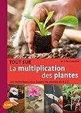 echange, troc Wolfgang Kawollek, M Kawollek - Tout sur la multiplication des plantes : Les techniques pour toutes les plantes de A à Z