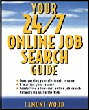 img - for Your 24/7 Online Job Search Guide by Lamont Wood (2002-02-21) book / textbook / text book