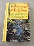 Daily Strength for Daily Needs: As Inspiring Collection of Spiritual Passages in Prose & Verse One for Every Day of the Year