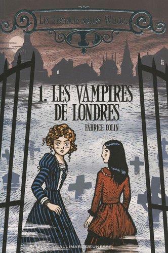 Les étranges soeurs Wilcox n° 1 Les vampires de Londres