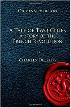 french revolution in dickenss novel a tale of two cities Beginning and ending with some of english literature's most famous lines, charles dickens' a tale of two cities thrives on tension and conflict, all set against a bloody backdrop of the french revolution the novel's sense of urgency and intimacy will draw you in and propel you through one of the .