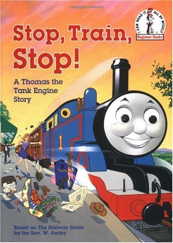 Stop, Train, Stop! a Thomas the Tank Engine Story (Thomas and Friends) (Beginner Books(R))