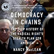 Democracy in Chains: The Deep History of the Radical Right's Stealth Plan for America | [Nancy MacLean]