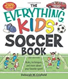 The Everything Kids Soccer Book: Rules, techniques, and more about your favorite sport!
