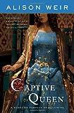 Captive Queen: A Novel of Eleanor of Aquitaine