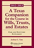 A Texas Companion To the Course in Wills Trusts & Estates