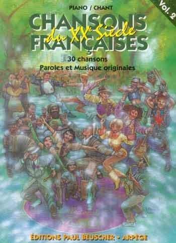 Chansons françaises du XXe siècle (Vol. 2) : 30 titres piano / chant