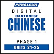 Chinese (Can) Phase 1, Unit 21-25: Learn to Speak and Understand Cantonese Chinese with Pimsleur Language Programs |  Pimsleur