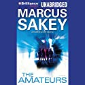 The Amateurs (       UNABRIDGED) by Marcus Sakey Narrated by Dan John Miller