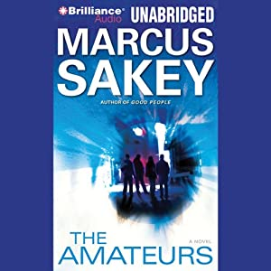 The Amateurs | [Marcus Sakey]