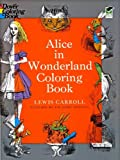 Alice in Wonderland Coloring Book (Dover Classic Stories Coloring Book) (0486228533) by Lewis Carroll