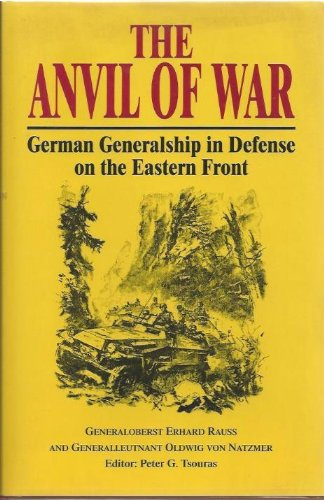 The Anvil of War: German Generalship in Defense on the Eastern Front PDF