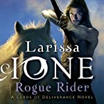 Rogue Rider: Lords of Deliverance, Book 4 (       UNABRIDGED) by Larissa Ione Narrated by Erin Bennett