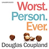 Worst. Person. Ever. | [Douglas Coupland]